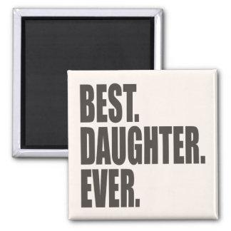 Best. Daughter. Ever. Fridge Magnets