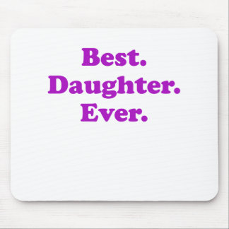 Best Daughter Ever Mouse Pad