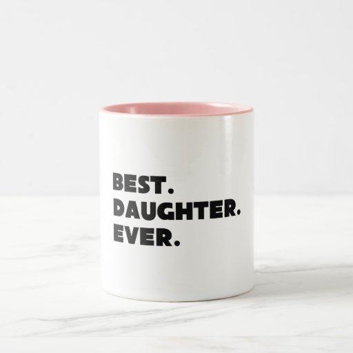 Best Daughter Ever Coffee Mug