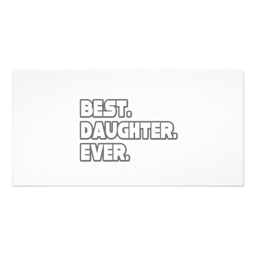 Best Daughter Ever Photo Card Template