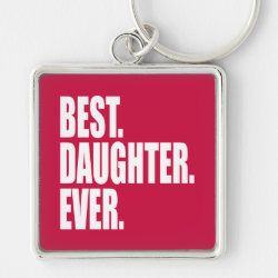 Premium Square Keychain with Best. Daughter. Ever. (pink) design