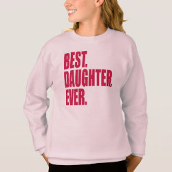 Girls' Hanes ComfortBlend® Sweatshirt with Best. Daughter. Ever. (pink) design