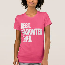 Women's American Apparel Fine Jersey Short Sleeve T-Shirt with Best. Daughter. Ever. (pink) design