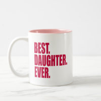 Best. Daughter. Ever. (pink) Two-Tone Coffee Mug