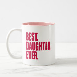 Two-Tone Mug with Best. Daughter. Ever. (pink) design