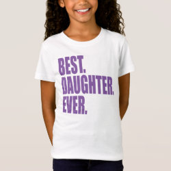 Girls' Fine Jersey T-Shirt with Best. Daughter. Ever. (purple) design