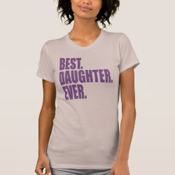 Women's American Apparel Fine Jersey Short Sleeve T-Shirt with Best. Daughter. Ever. (purple) design