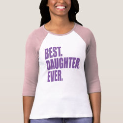 Ladies Raglan Fitted T-Shirt with Best. Daughter. Ever. (purple) design