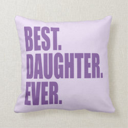 Cotton Throw Pillow with Best. Daughter. Ever. (purple) design