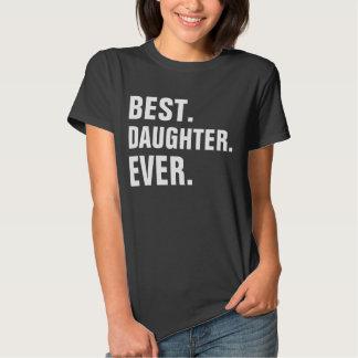 BEST DAUGHTER EVER SHIRT