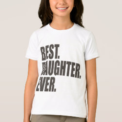 Girls' American Apparel Fine Jersey T-Shirt with Best. Daughter. Ever. design