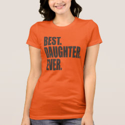 Women's Bella Jersey T-Shirt with Best. Daughter. Ever. design