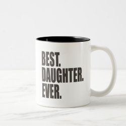 Two-Tone Mug with Best. Daughter. Ever. design