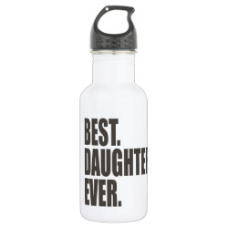 Water Bottle (24 oz) with Best. Daughter. Ever. design