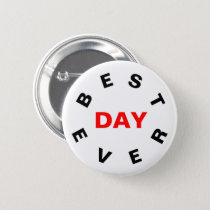 Best Day Ever Button