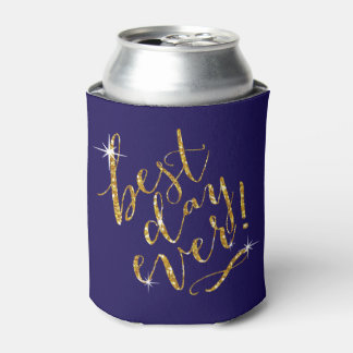 BEST DAY EVER choose background color   gold Can Cooler