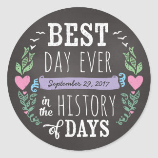 Best Day Ever in History, Chalkboard Wedding Date Classic Round Sticker