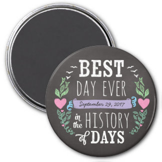 Best Day Ever in History, Chalkboard Wedding Date 3 Inch Round Magnet