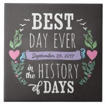 Best Day Ever in History, Chalkboard Wedding Date Tile