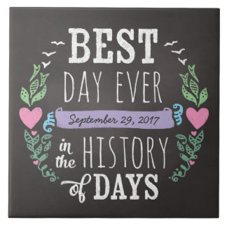 Best Day Ever in History, Chalkboard Wedding Date Tile