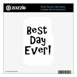 Best Day Ever! iPod Touch 4G Skins