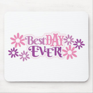 Best Day Ever Mouse Pad