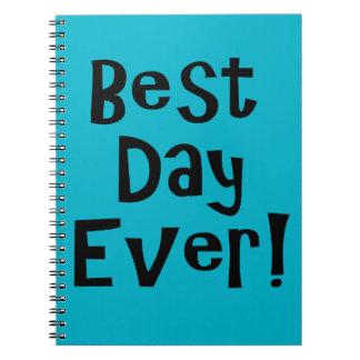 Best Day Ever! Notebook