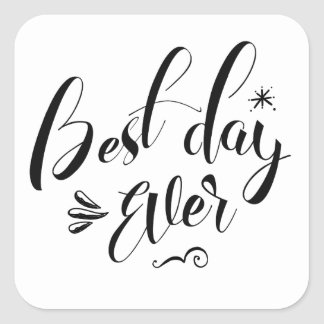 Best Day Ever Square Sticker