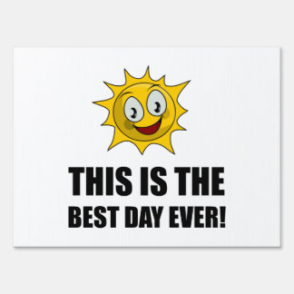 Best Day Ever Sunshine Lawn Sign