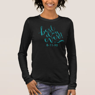 BEST DAY EVER | teal Long Sleeve T-Shirt