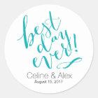 BEST DAY EVER Wedding Day | teal Classic Round Sticker