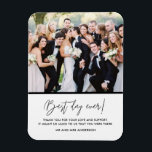 """Best Day Ever Wedding Photo Thank You Magnet<br><div class=""""desc"""">Share your favorite wedding photo and say thank you to your wedding guests,  friends,  family and wedding party with these """"Best day ever"""" custom photo magnets! Customize with your photo,  message and names.</div>"""
