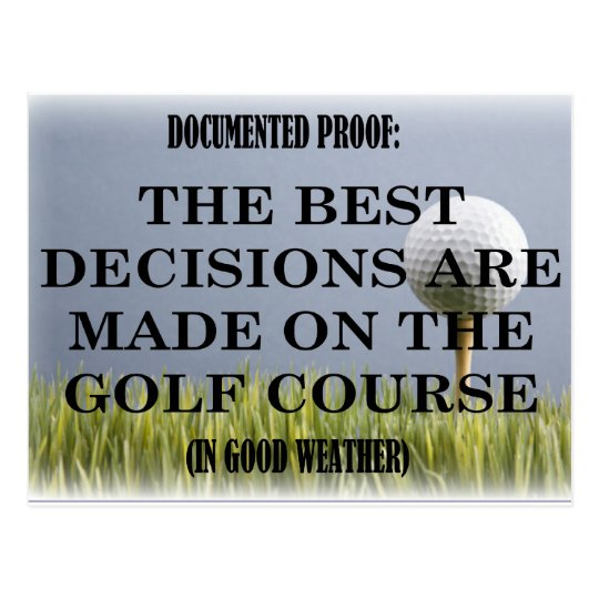 Best decisions are made on the golf course. postcard
