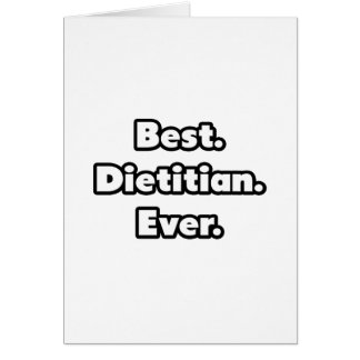 Best. Dietitian. Ever. Greeting Card