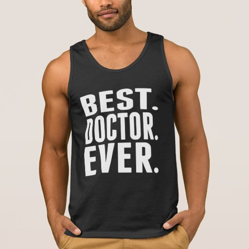 Best Doctor Ever Tank Tops Tank Tops, Tanktops Shirts