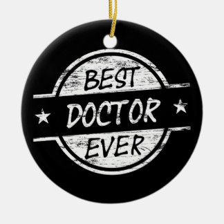 Best Doctor Ever White Double-Sided Ceramic Round Christmas Ornament
