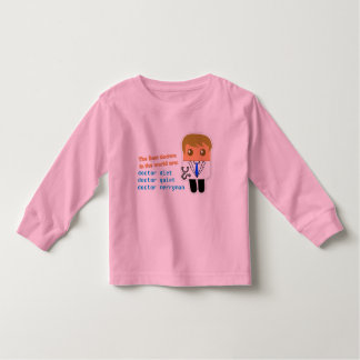 """""""Best Doctors in the World"""" Toddler Long-Sleeve Toddler T-shirt"""