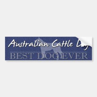 Best Dog Australian Cattle Dog Bumper Sticker Car Bumper Sticker