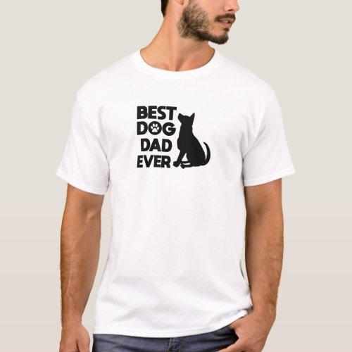 Best Dog Dad Ever Dog Lover Pet Owner Adorable Pet T_Shirt