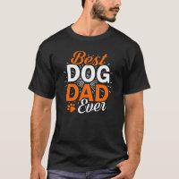 Best Dog Dad Ever/ Dog Lover T-Shirt