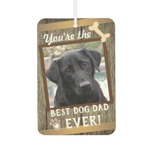 Best Dog Dad Ever one photo Air Freshener