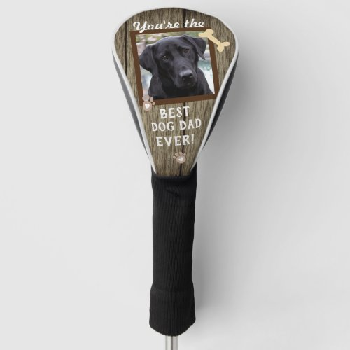 Best Dog Dad Ever One Photo Golf Head Cover