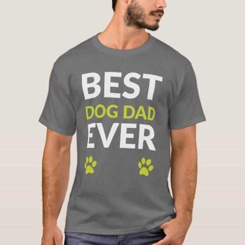 Best dog dad ever T_Shirt