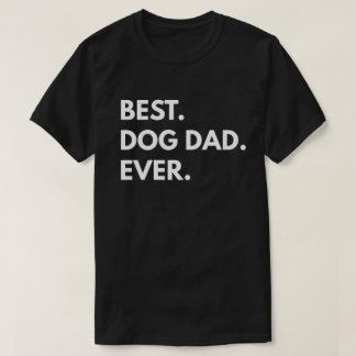 Best. Dog Dad. Ever. T-Shirt