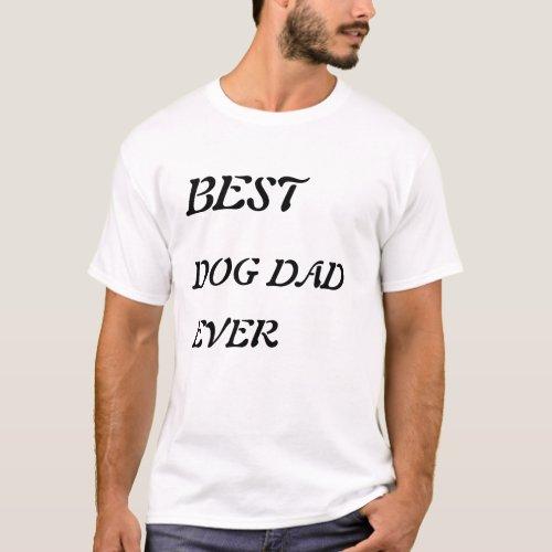 Best Dog Dad Ever  Tshirt mens