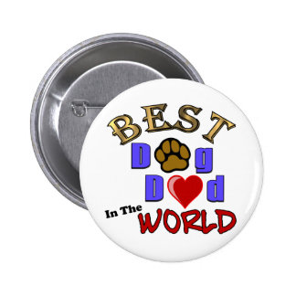Best Dog Dad in the World Gifts - Father's Day Pins