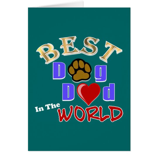 Best Dog Dad in the World Gifts - Father's Day Card