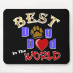 Best Dog Dad in the World Gifts - Father's Day Mouse Pad