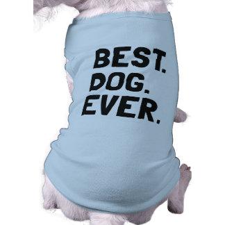 BEST. DOG. EVER. PET TSHIRT