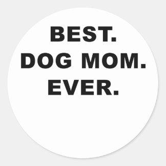Best Dog Mom Ever Classic Round Sticker